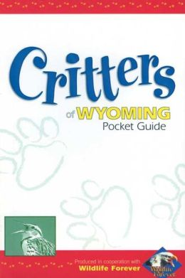 Critters of Wyoming Pocket Guide