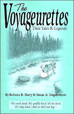 Voyageurettes: Their Legends and Stories