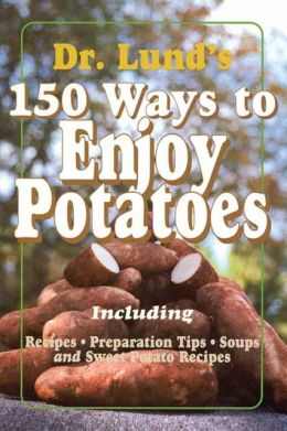 150 Ways to Enjoy Potatoes