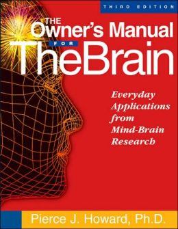Owner's Manual for the Brain: Everyday Applications from Mind-Brain Research