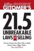 Book Cover Image. Title: Jeffrey Gitomer's 21.5 Unbreakable Laws of Selling:  Universal Truths for Making Sales Easier, Faster, and Bigger NOW and FOREVER!, Author: Jeffrey Gitomer