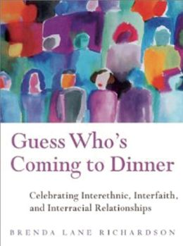 Guess Who's Coming to Dinner?: Celebrating Interethnic, Interfaith, and Interracial Relationships