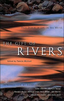 Gift of Rivers: True Stories of Life on the Water