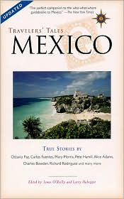 Travelers' Tales Mexico: True Stories