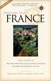 Travelers' Tales France: True Stories