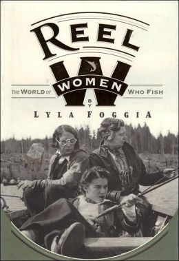Reel Women: The World of Women Who Fish