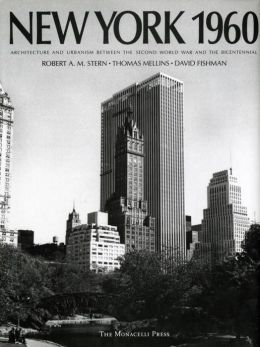 New York, 1960: Architecture and Urbanism between the Second World War and the Bicentennial