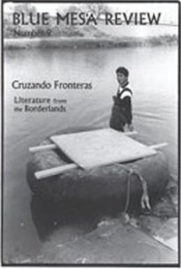 Blue Mesa Review, Number 9: Cruzando Fronteras/Literature from the Borderlands