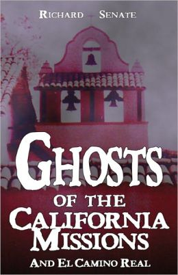 Ghosts of the California Missions