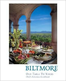 Biltmore: Our Table to Yours: Chef's Selection Cookbook