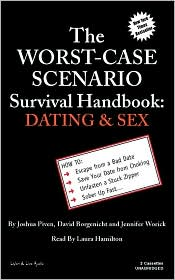 Worst-Case Scenario Survival Handbook: Dating & Sex