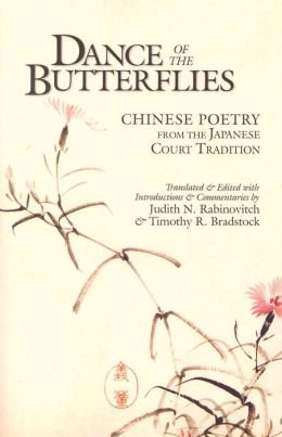Dance of the Butterflies: Chinese Poetry from the Japanese Court Tradition