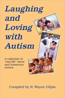 Laughing and Loving with Autism: A Collection of