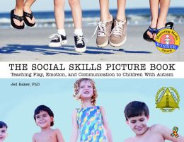 Social Skills Picture Book: Teaching Play, Emotion, and Communication to Children with Autism