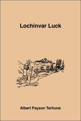 Lochinvar Luck