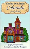 Eating Inn Style! Colorado Cookbook: Recipes from Colorado's Country Inns and Bed and Breakfasts