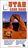 Utah Cookbook(Cooking Across America Series)