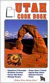 Utah Cookbook(Cooking Across America Series)