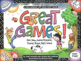 Great Games: Old and New, Indoor-Outdoor, Board, Card, Ball, and Word