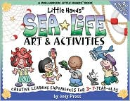Little Hands Sea Life Art and Activities: Creative Learning Experiences for 3- to 7-Year Olds
