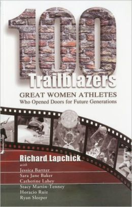 100 Trailblazers: Great Women Athletes Who Opened Doors for Future Generations