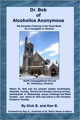 Dr. Bob of Alcoholics Anonymous: His Excellent Training in the Good Book as a Youngster in Vermont