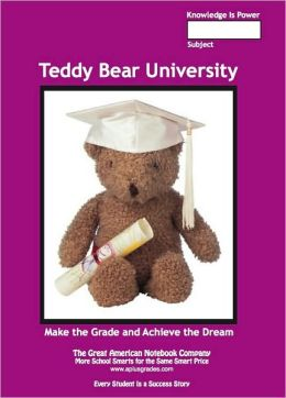 Teddy Bear University School Notebooks (New Learning Technology): Make the Grade and Achieve Your Dream