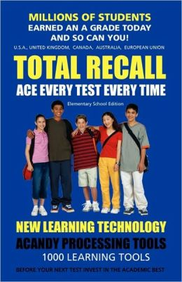 Total Recall: (Elementary Edition) Millions of Students Earned an A Grade and So Can You!
