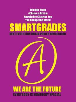 SMARTGRADES (How to Write a Grade A English Essay): Good Grades Become Great Grades and Great Grades Become Grand Dreams
