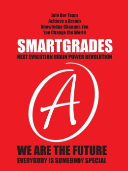 SMARTGRADES (How to Ace Every Test Every Time): Good Grades Become Great Grades and Great Grades Become Grand Dreams