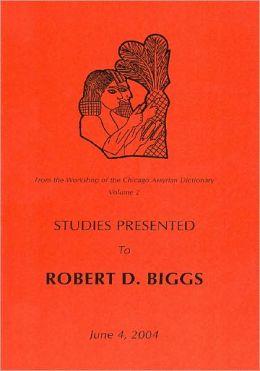 Studies Presented to Robert D. Biggs, June 4, 2004
