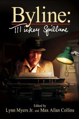 Byline: Mickey Spillane (Lost Classics Series)