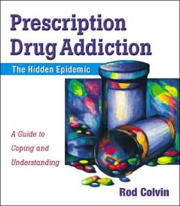 Prescription Drug Abuse: The Hidden Epidemic