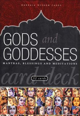 Gods and Goddesses Card Deck: Mantras, Blessings and Meditations