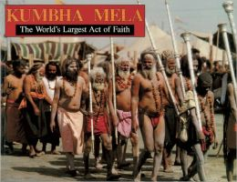 Kumbha Mela: The World's Largest Act of Faith