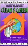 Clean & Green: The Complete Guide to Non-Toxic and Environmentally Safe Housekeeping