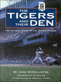 Tigers and Their Den: The Official Story of the Detroit Tigers