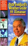 Dick Goddard's Weather Guide and Almanac for Northeast Ohio: Season-by-Season Facts, Folkore, Sky-Watching, Storm Tips and Weather Wit from Cleveland's Most Trusted Meteorologist
