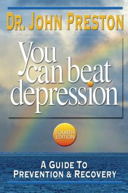 You Can Beat Depression : A Guide To Prevention & Recovery