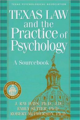 Texas Law and the Practice of Psychology: A Sourcebook