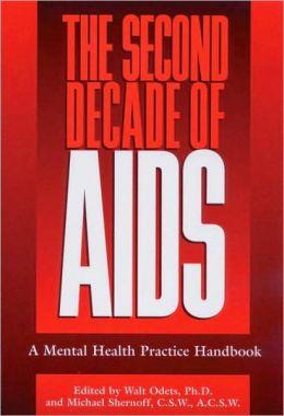 Second Decade of AIDS: A Mental Health Practice Handbook