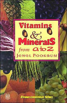 Vitamins and Minerals From A-Z