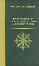 Kyogyoshinsho: On Teaching, Practice, Faith, and Enlightenment