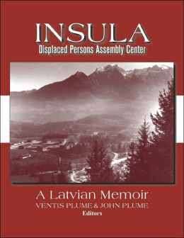 Insula: Displaced Persons Assembly Center: A Latvian Memoir