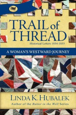 Trail of Thread: A Woman's Westward Journey