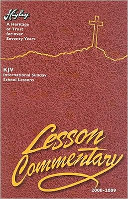 The Higley Lesson Commentary: Based on the International Sunday School Lessons, King James Version, 76th Annual Volume