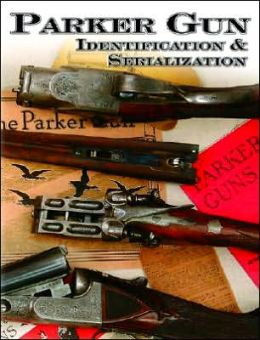 Parker Gun Identification and Serialization