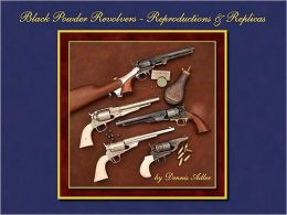 Black Powder Revolvers: Reproductions & Replicas