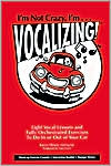 I'm Not Crazy, I'm...Vocalizing!: Eight Vocal Lessons and Fully Orchestrated Exercises to Do in or Out of Your Car (With Instruction Booklet)