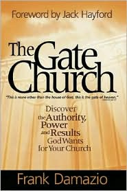 Gate Church: Discover the Authority, Power and Results God Wants for Your Church